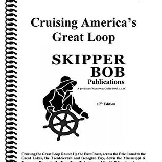 SKI Cruising the Great Circle Loop by Skipper Bob 18th Edition