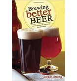Brewing Better Beer Master Lessons For Advanced Homebrewers
