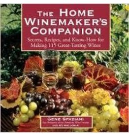 The Home Winemaker's Companion Secrets, Recipies, & Know How For Making