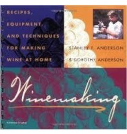 Winemaking: Recipes, Equipment & Techniques For Making Wine At Home