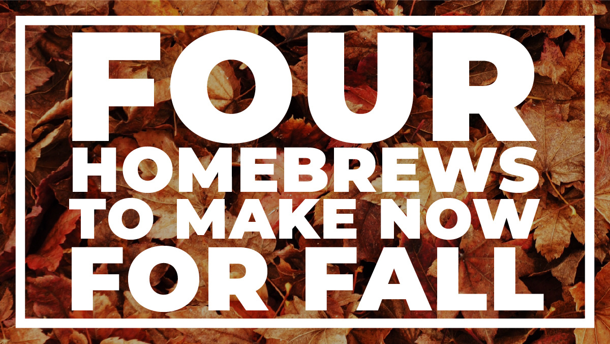 Four Homebrews to Make Now for Fall