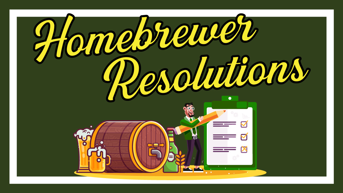 Become a Better Brewer This Year (10 Homebrewer Resolutions for 2021)