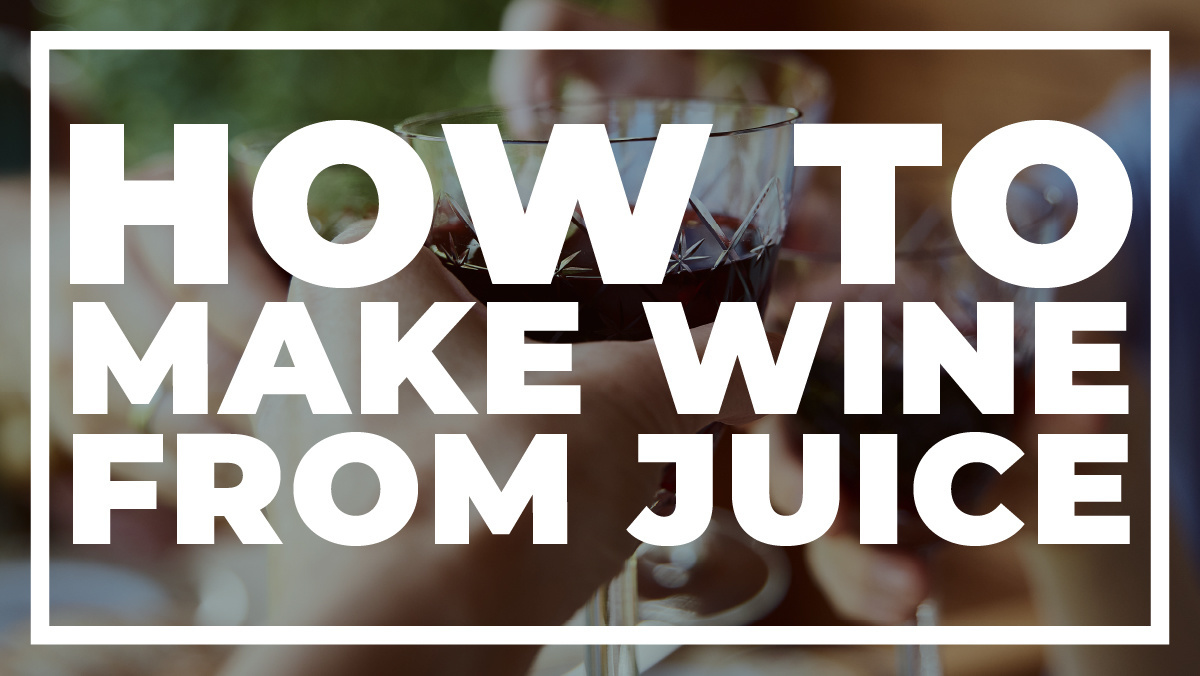 How to Make Wine from Fresh Juice