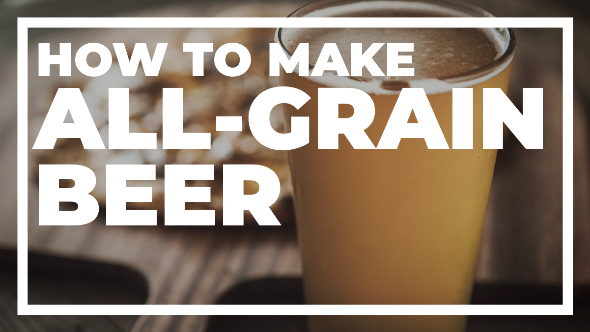How to Brew All-Grain Beer