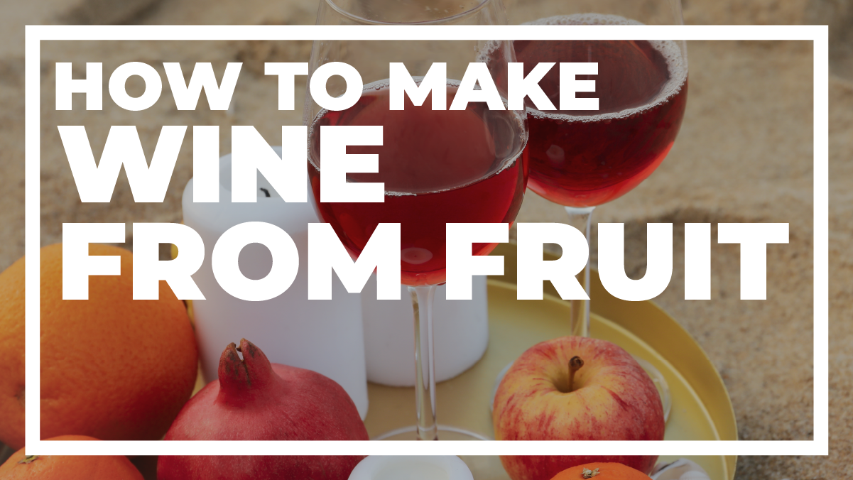 How to Make Wine from Fruit