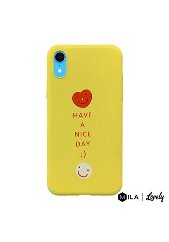 MILA | Lovely Have a Nice Day Case for iPhone XR