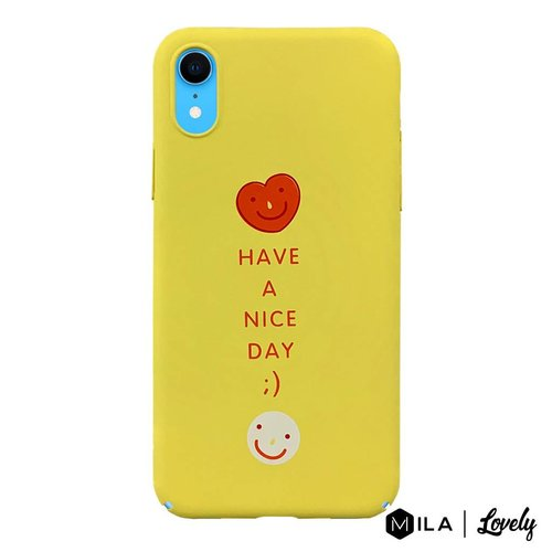 MILA   Lovely Have a Nice Day Case for iPhone XR