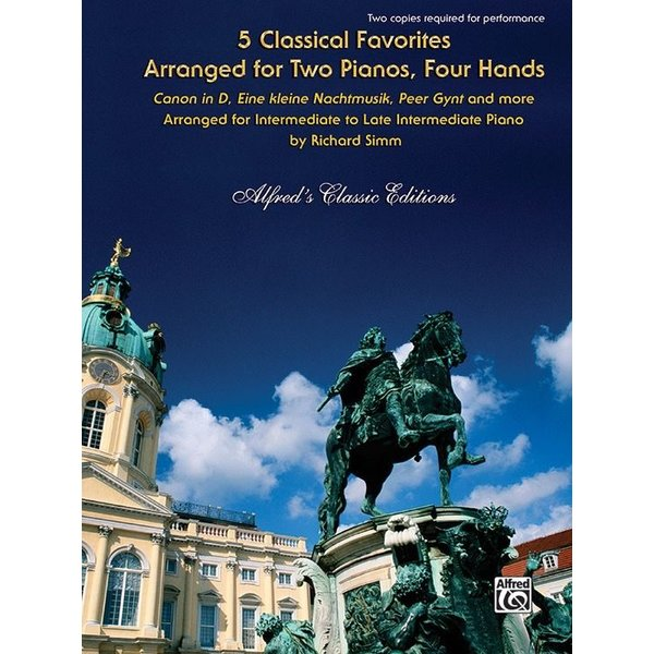 Alfred Music 5 Classical Favorites Arranged for Two Pianos, Four Hands