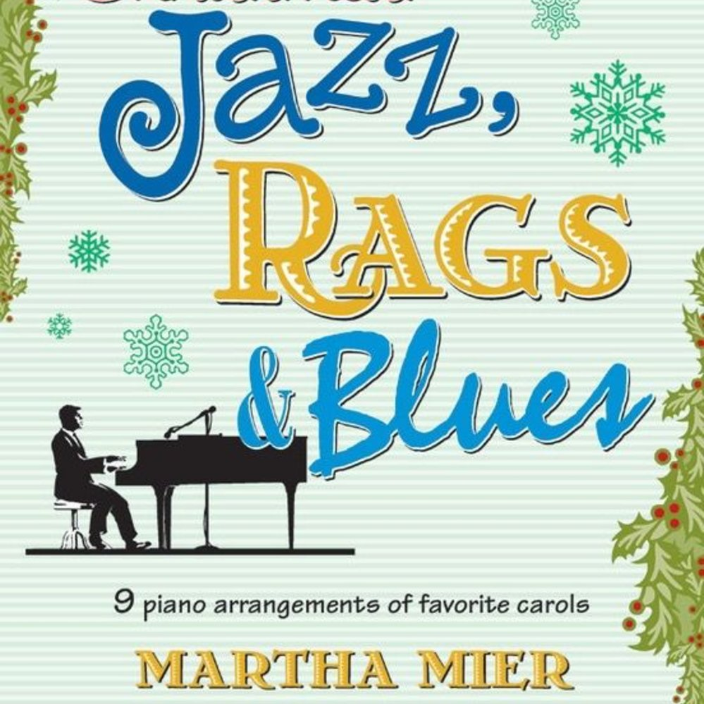 Christmas Jazz, Rags & Blues, Book 3 - PianoWorks