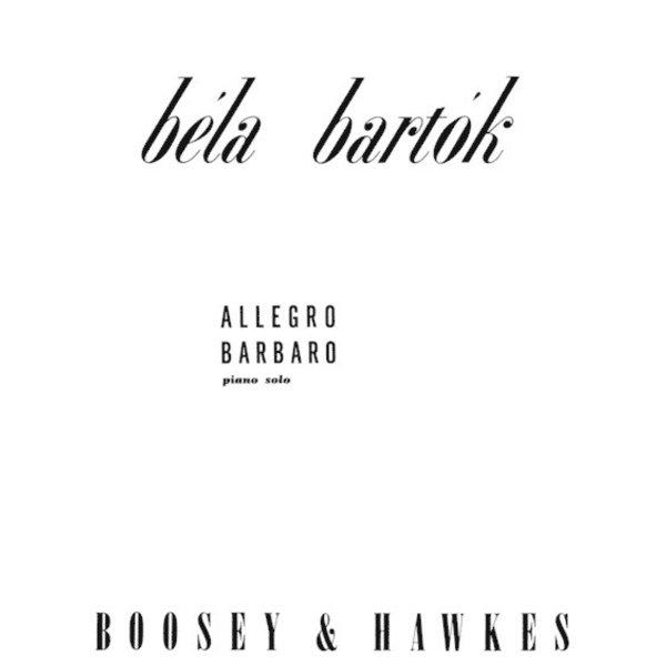 Boosey & Hawkes Béla Bartók - Allegro Barbaro