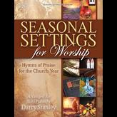 Lillenas Seasonal Settings for Worship