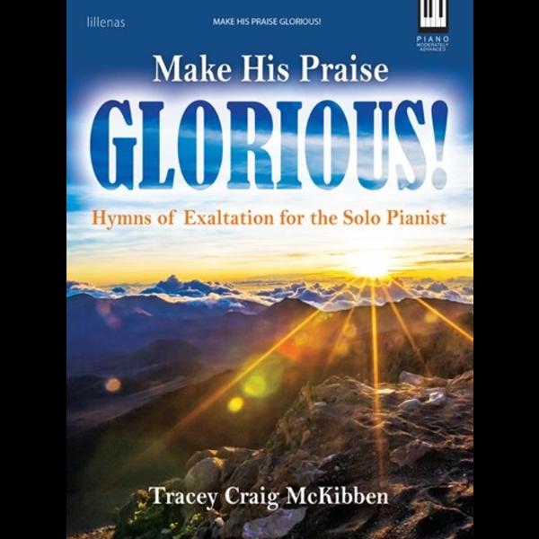 Lillenas Make His Praise Glorious!