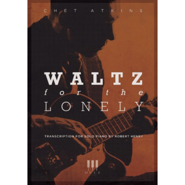 Waltz for the Lonely - transcription for solo piano by Robert Henry
