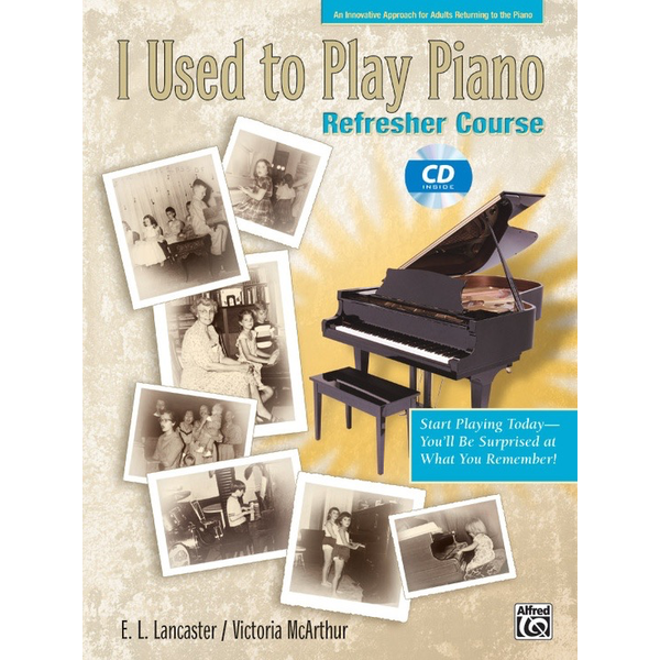 Alfred Music I Used to Play Piano: Refresher Course