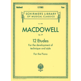 Schirmer MacDowell - 12 Etudes for the Development of Technique and Style, Op. 39