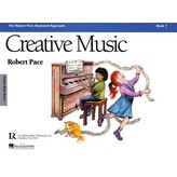 Lee Roberts Music Publications, Inc. Creative Music - Book 1
