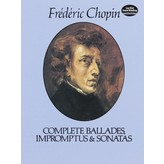 Dover Publications Complete Ballades, Impromptus and Sonatas - Chopin