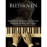 Dover Publications Beethoven - Bagatelles, Rondos and Other Shorter Works for Piano - Beethoven