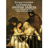 Dover Publications Goyescas, Spanish Dances and Other Works for Solo Piano - Granados