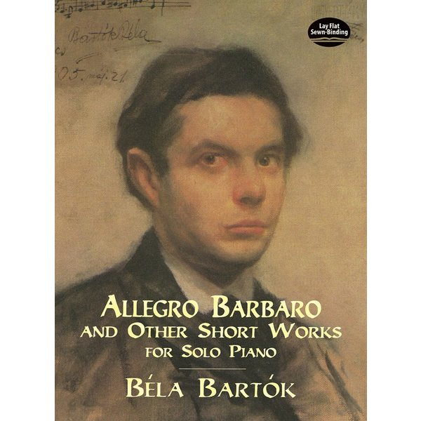 Dover Publications Allegro Barbaro and Other Short Works for Solo Piano - Bartók