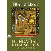 Dover Publications Complete Hungarian Rhapsodies for Solo Piano - Liszt