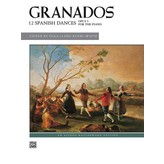Alfred Music Granados - 12 Spanish Dances, Op. 5