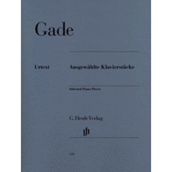Henle Urtext Editions Gade - Selected Piano Pieces