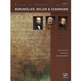 Alfred Music Classics for Students: Burgmüller, Heller & Schumann, Book 1
