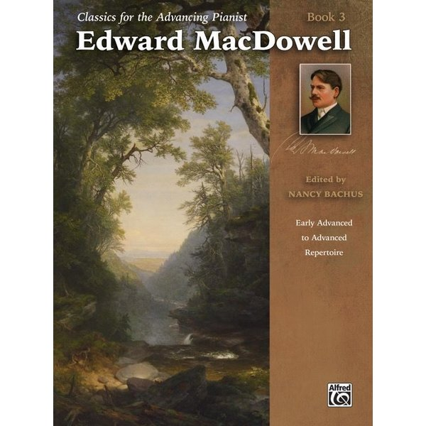 Alfred Music Classics for the Advancing Pianist: Edward MacDowell, Book 3