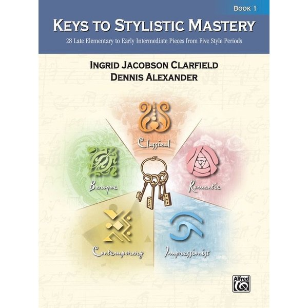 Alfred Music Keys to Stylistic Mastery, Book 1