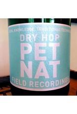 2018 Field Recordings Dry Hop Pet Nat