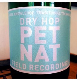 2018 Field Recordings Dry Hop Pet Nat