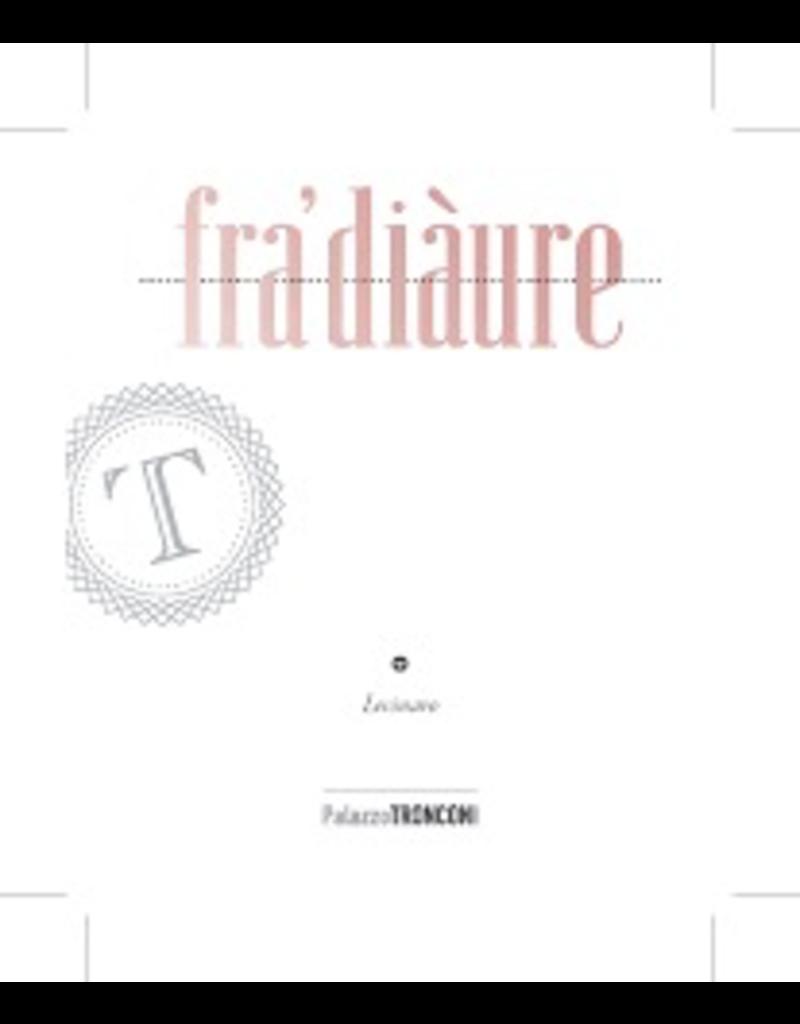 "Italy 2018 Palazzo Tronconi Frusinate ""Fra Diaure"" Lecinaro Rose"