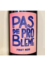 France 2019 Pas de Probleme Pinot Noir
