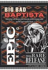 Epic 'Big Bad Baptista 2018' Imperial Stout 22oz