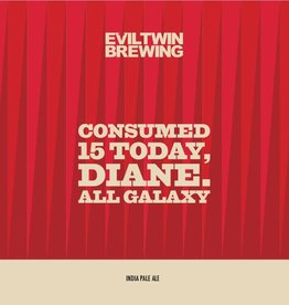 Evil Twin Brewing 'Consumed 15 Today, Diane. All Galaxy' New England-style IPA 16oz (Can)