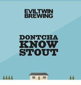 Evil Twin Brewing 'Dontcha Know' Stout 16oz (Can)