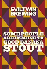 Evil Twin Brewing 'Some People Are Immune to Good Banana Stout' 16oz (Can)