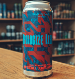 Birds Fly South Ale Project 'Apologize Less 6' Double Dry Hopped IPA 16oz (Can)