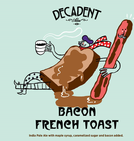 Decadent Ales 'Bacon French Toast' IPA 16oz Can