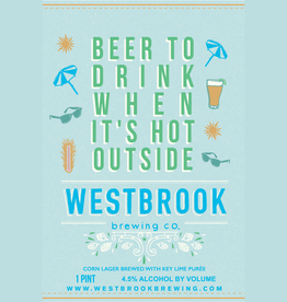 Westbrook 'Beer to Drink When It's Hot Outside' 16oz Can