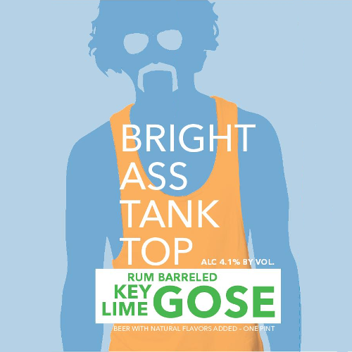 Unknown 'Bright Ass Tank Top' Rum Barreled Gose 16oz