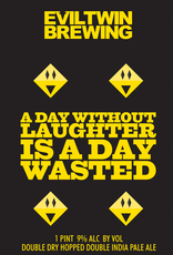 Evil Twin Brewing 'A Day Without Laughter Is A Day Wasted' IPA 16oz Can
