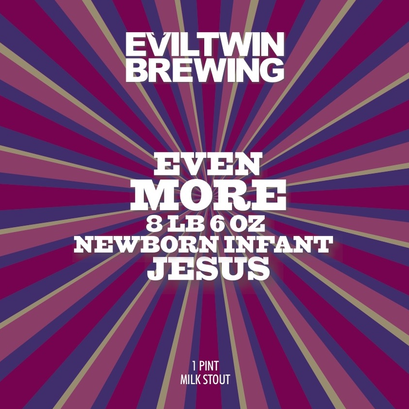 Evil Twin Brewing 'Even More 8 LB 6 OZ Newborn Infant Jesus' Stout 16oz Can