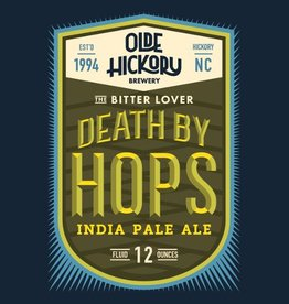 Olde Hickory Brewery 'Death by Hops' IPA 12oz Sgl