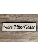 More Milk Please Metal Sign