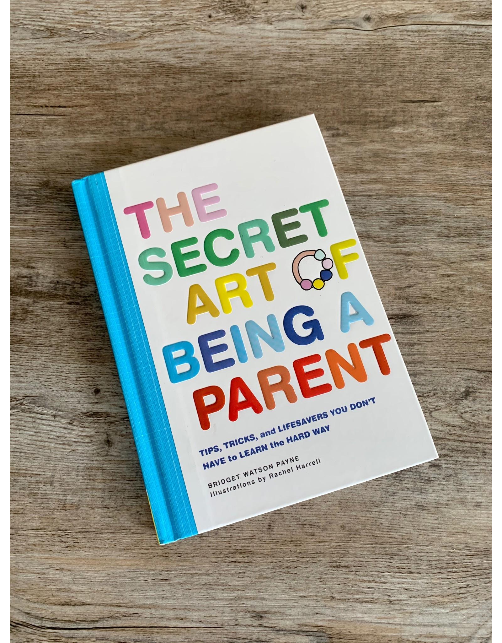 Secret Art of Being A Parent