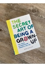 Secret Art of Being Grown Up