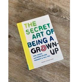 Secret Art of Being Grown Up
