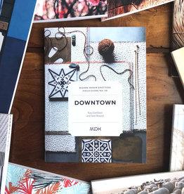 Mason-Dixon Knitting Field Guide No. 10 - Downtown